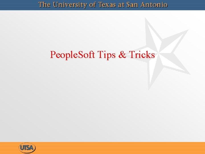 People. Soft Tips & Tricks