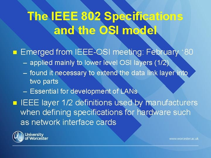 The IEEE 802 Specifications and the OSI model n Emerged from IEEE-OSI meeting: February