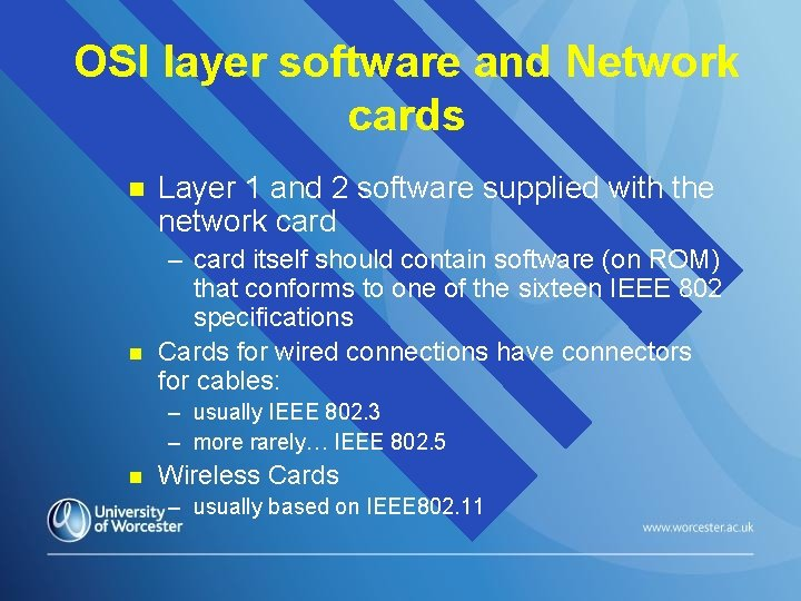 OSI layer software and Network cards n n Layer 1 and 2 software supplied
