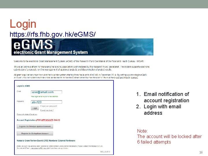Login https: //rfs. fhb. gov. hk/e. GMS/ user@email. com abc 123 1. Email notification