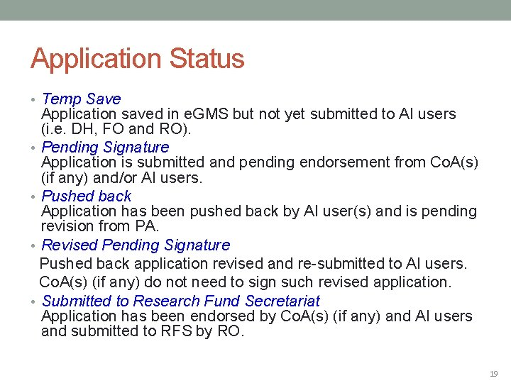 Application Status • Temp Save Application saved in e. GMS but not yet submitted