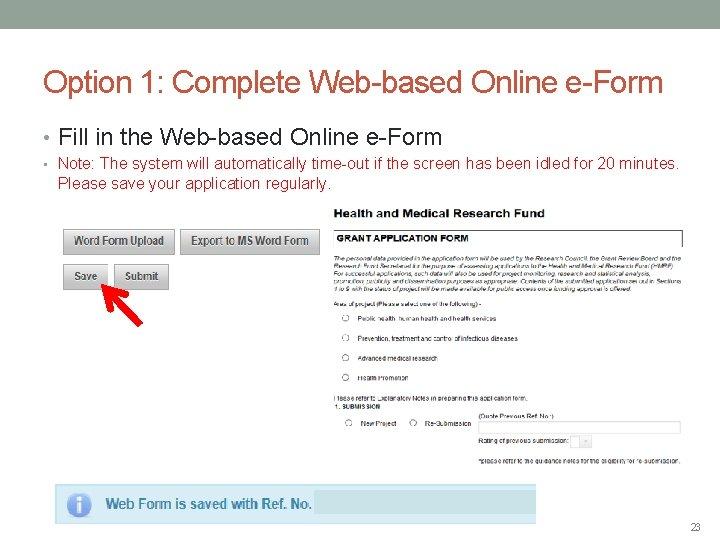 Option 1: Complete Web-based Online e-Form • Fill in the Web-based Online e-Form •
