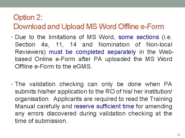 Option 2: Download and Upload MS Word Offline e-Form • Due to the limitations