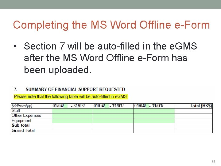 Completing the MS Word Offline e-Form • Section 7 will be auto-filled in the
