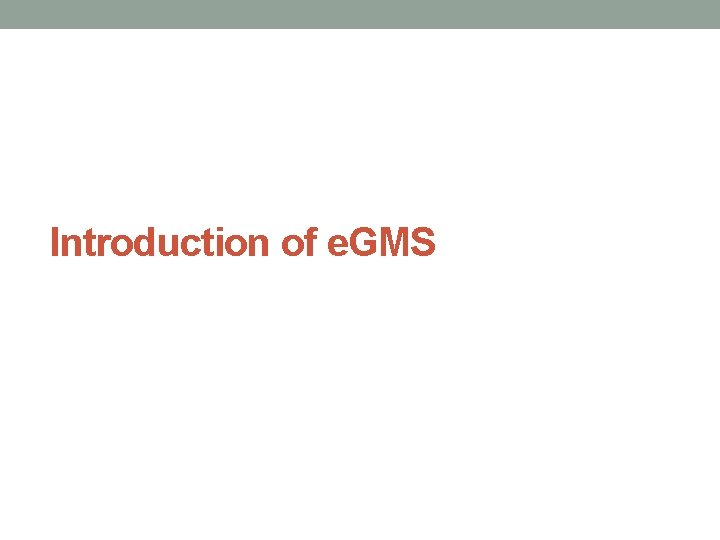 Introduction of e. GMS
