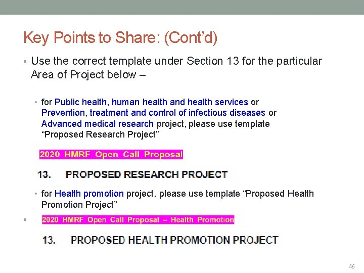 Key Points to Share: (Cont'd) • Use the correct template under Section 13 for