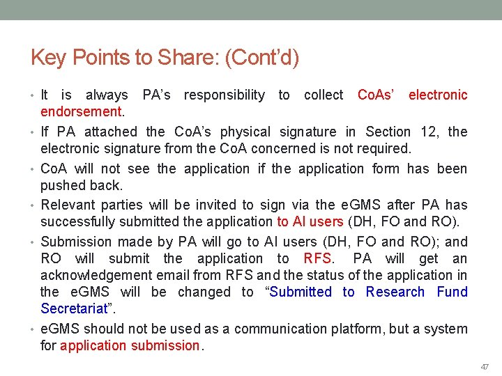 Key Points to Share: (Cont'd) • It is always PA's responsibility to collect Co.