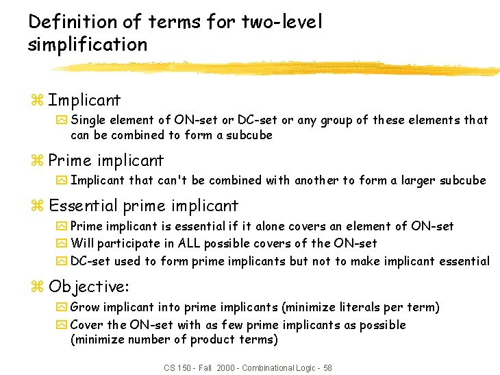 Definition of terms for two-level simplification z Implicant y Single element of ON-set or