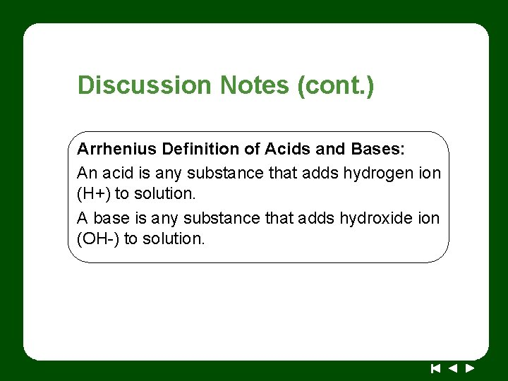 Discussion Notes (cont. ) Arrhenius Definition of Acids and Bases: An acid is any