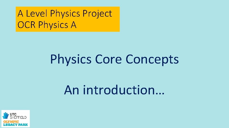 A Level Physics Project OCR Physics A Physics Core Concepts An introduction…