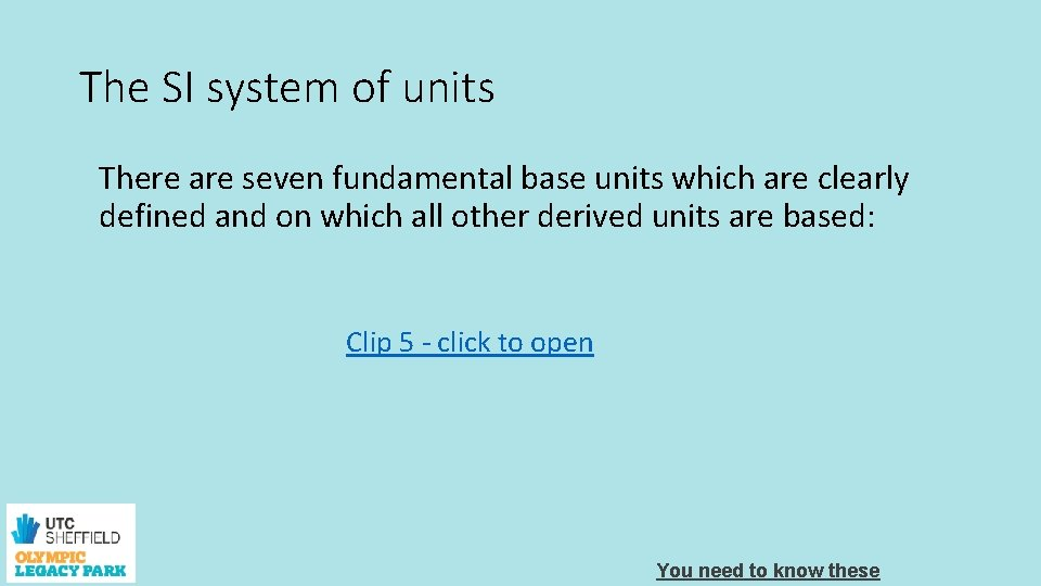 The SI system of units There are seven fundamental base units which are clearly