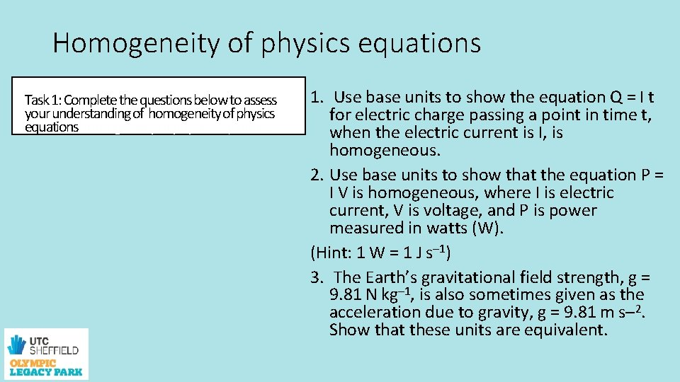 Homogeneity of physics equations Task 1: Complete the questions below to assess your understanding