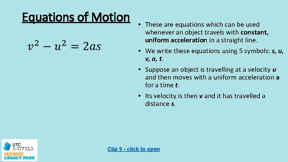 Equations of Motion • These are equations which can be used whenever an object