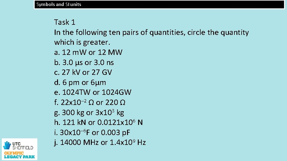 Symbols and SI units Task 1 In the following ten pairs of quantities, circle