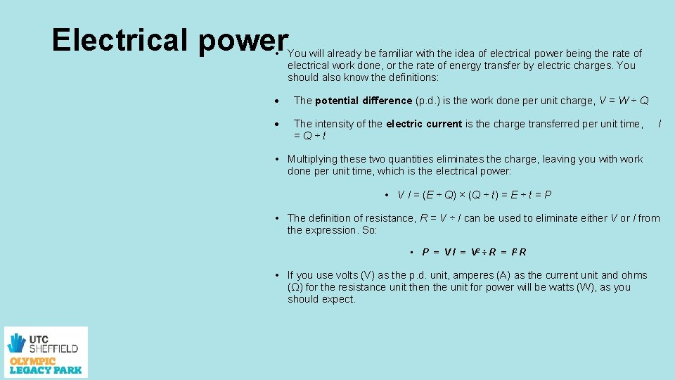 Electrical power • You will already be familiar with the idea of electrical power
