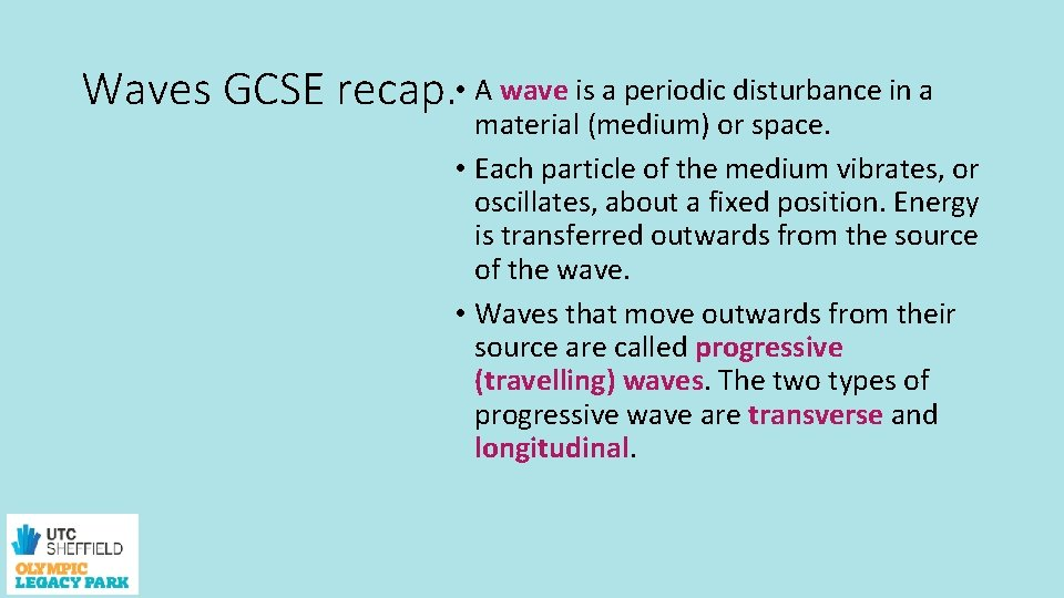 Waves GCSE recap. • A wave is a periodic disturbance in a material (medium)