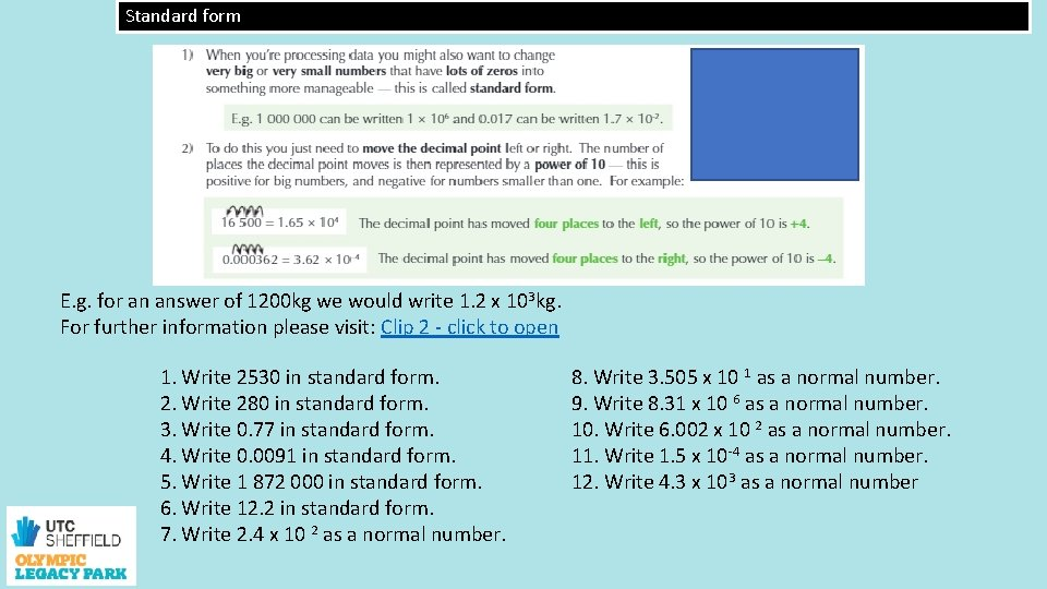 Standard form E. g. for an answer of 1200 kg we would write 1.