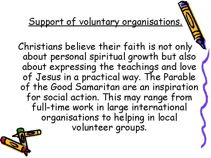 Support of voluntary organisations. Christians believe their faith is not only about personal spiritual