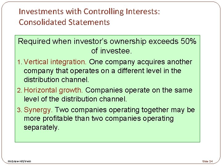 Investments with Controlling Interests: Consolidated Statements Required when investor's ownership exceeds 50% of investee.