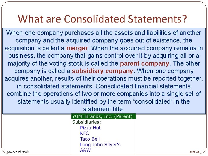 What are Consolidated Statements? When one company purchases all the assets and liabilities of
