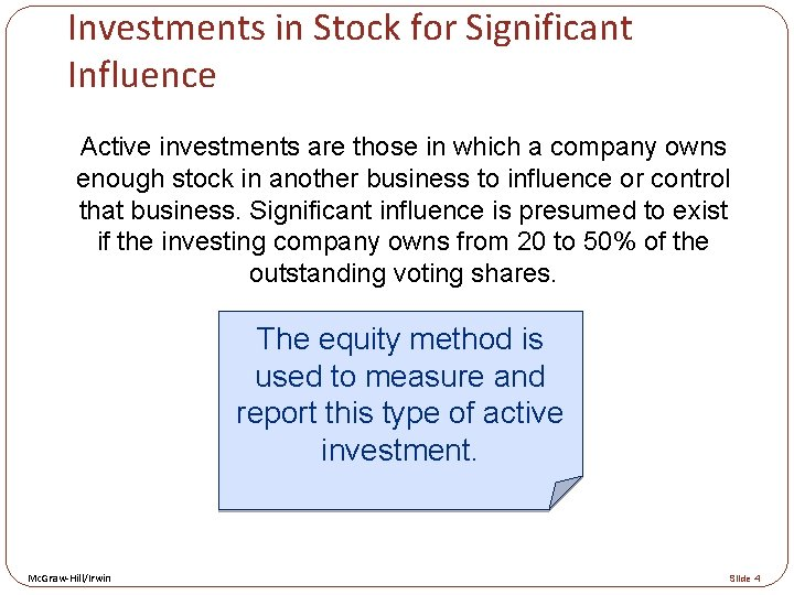 Investments in Stock for Significant Influence Active investments are those in which a company