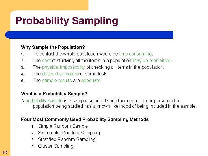 Probability Sampling Why Sample the Population? 1. To contact the whole population would be
