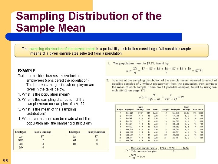 Sampling Distribution of the Sample Mean The sampling distribution of the sample mean is