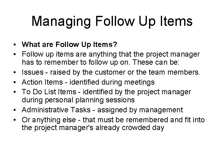 Managing Follow Up Items • What are Follow Up Items? • Follow up items