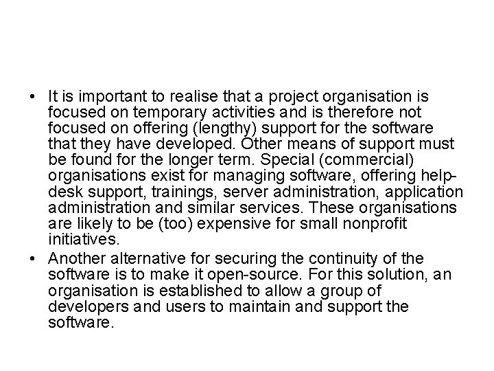 • It is important to realise that a project organisation is focused on