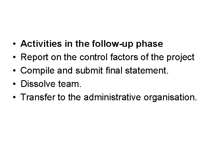 • • • Activities in the follow-up phase Report on the control factors