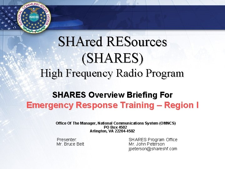 SHAred RESources (SHARES) High Frequency Radio Program SHARES Overview Briefing For Emergency Response Training