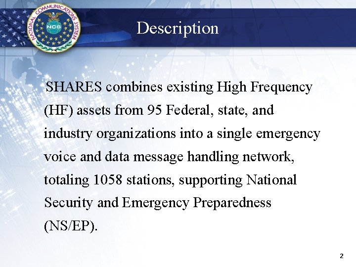 Description SHARES combines existing High Frequency (HF) assets from 95 Federal, state, and industry