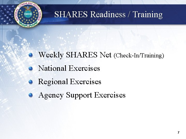 SHARES Readiness / Training § Weekly SHARES Net (Check-In/Training) § National Exercises § Regional