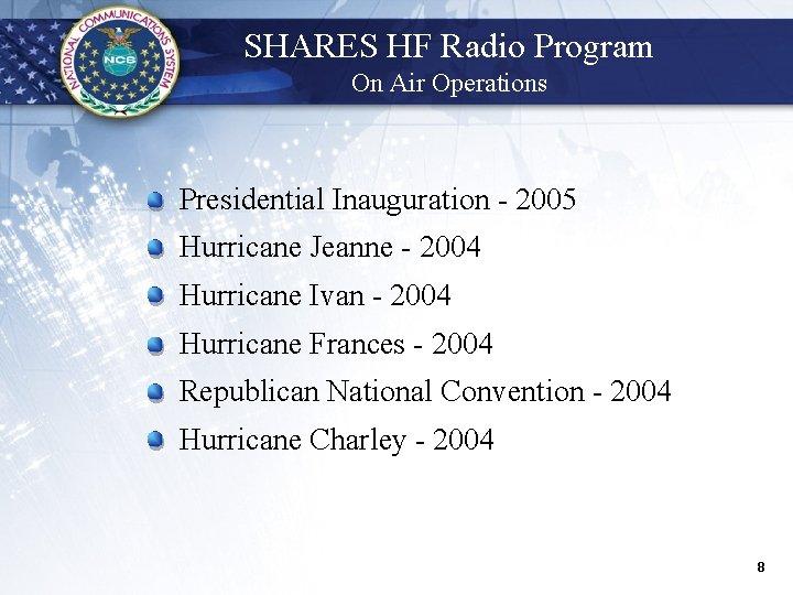 SHARES HF Radio Program On Air Operations Presidential Inauguration - 2005 Hurricane Jeanne -