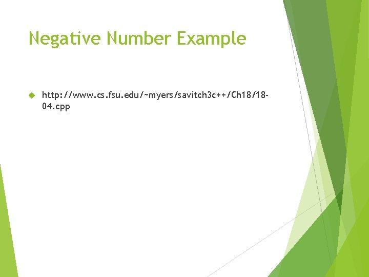 Negative Number Example http: //www. cs. fsu. edu/~myers/savitch 3 c++/Ch 18/1804. cpp