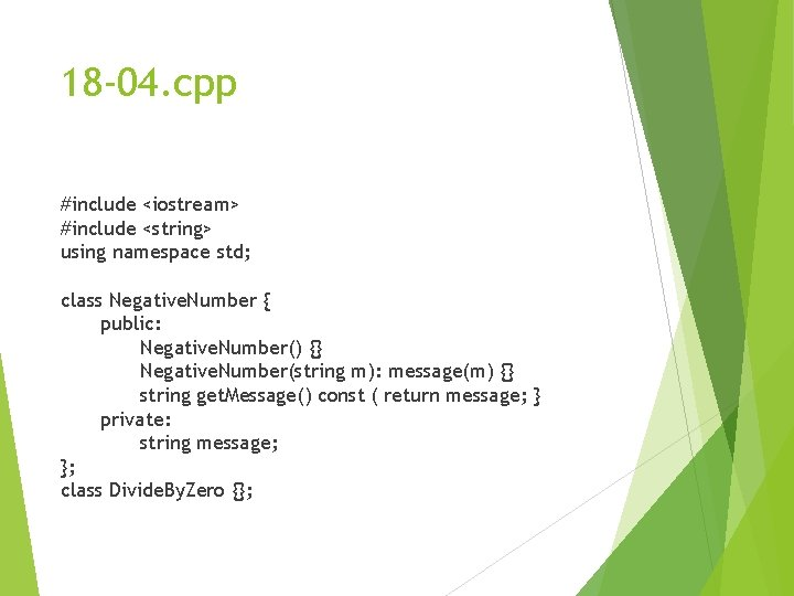 18 -04. cpp #include <iostream> #include <string> using namespace std; class Negative. Number {