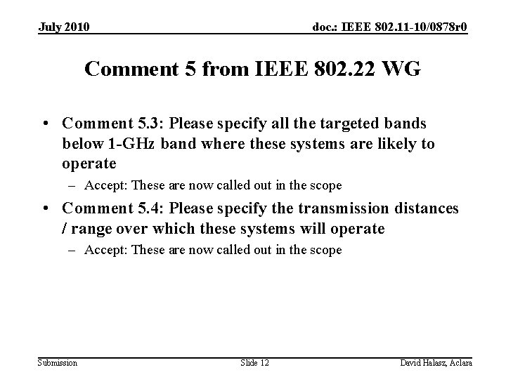 July 2010 doc. : IEEE 802. 11 -10/0878 r 0 Comment 5 from IEEE