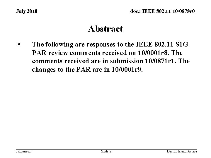 July 2010 doc. : IEEE 802. 11 -10/0878 r 0 Abstract • The following