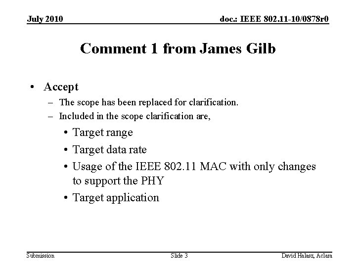 July 2010 doc. : IEEE 802. 11 -10/0878 r 0 Comment 1 from James