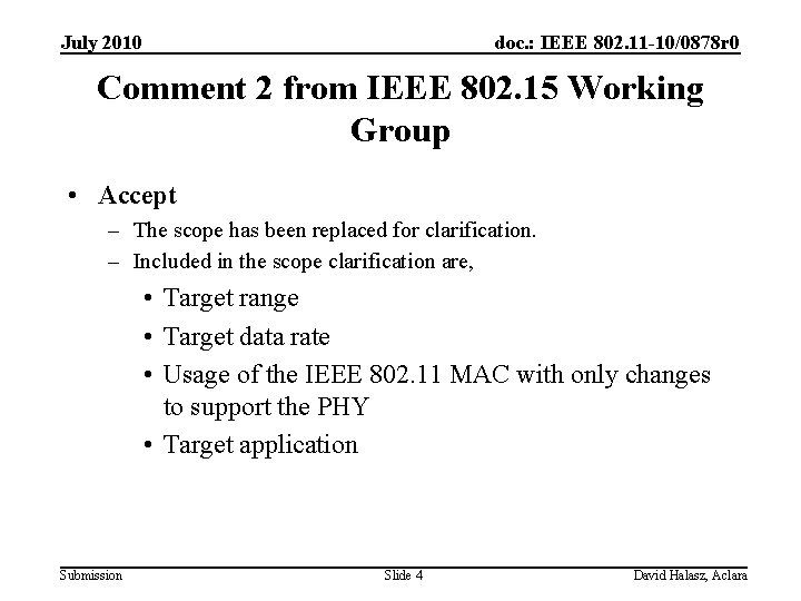 July 2010 doc. : IEEE 802. 11 -10/0878 r 0 Comment 2 from IEEE