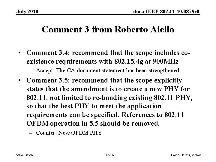 July 2010 doc. : IEEE 802. 11 -10/0878 r 0 Comment 3 from Roberto