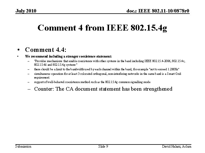 July 2010 doc. : IEEE 802. 11 -10/0878 r 0 Comment 4 from IEEE