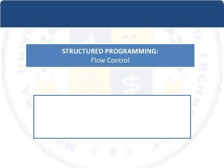 STRUCTURED PROGRAMMING: Flow Control