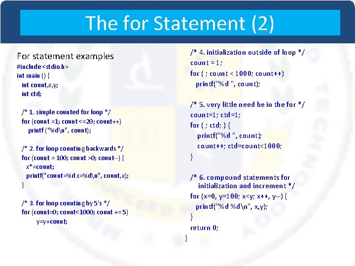 The for Statement (2) /* 4. initialization outside of loop */ count = 1;