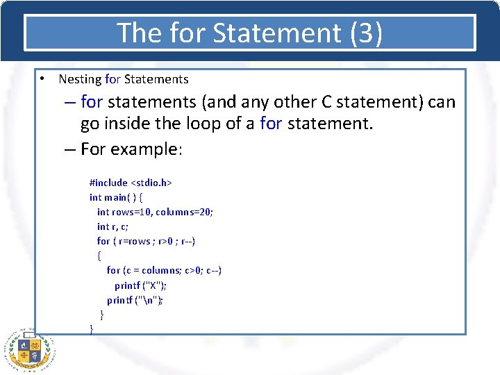 The for Statement (3) • Nesting for Statements – for statements (and any other