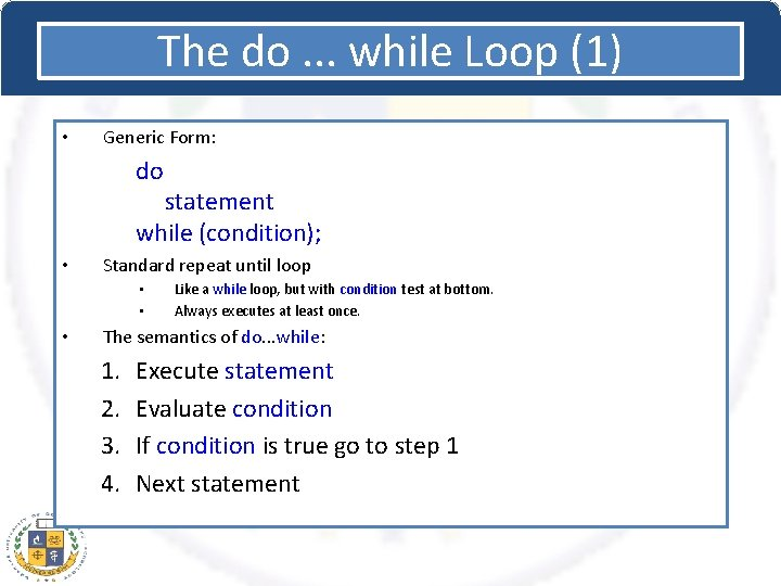 The do. . . while Loop (1) • Generic Form: do statement while (condition);