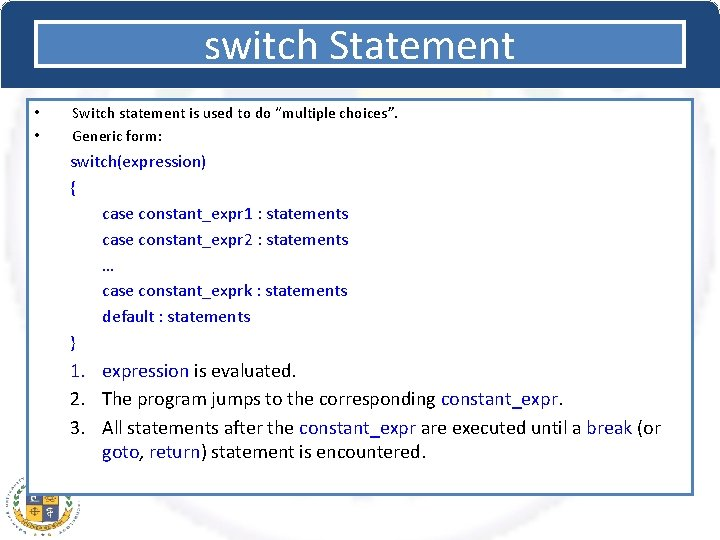 """switch Statement • • Switch statement is used to do """"multiple choices"""". Generic form:"""