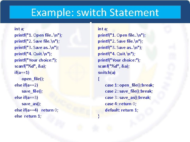 """Example: switch Statement int a; printf(""""1. Open file. . n""""); printf(""""2. Save file. n"""");"""
