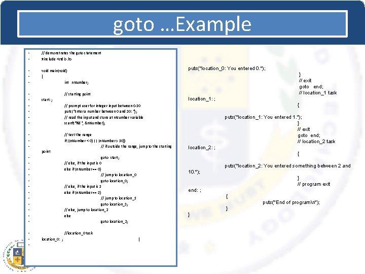goto …Example • • // demonstrates the goto statement #include <stdio. h> • •