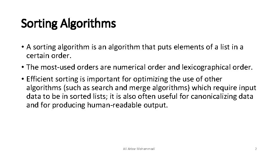 Sorting Algorithms • A sorting algorithm is an algorithm that puts elements of a